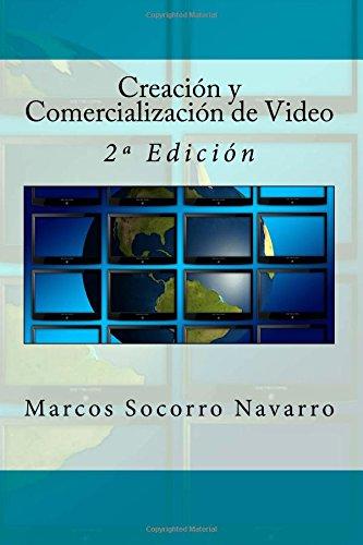Download Creación y Comercialización de Video: 2ª Edición (Spanish Edition) ebook