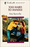 Too Hard to Handle, Rita Rainville, 0373194455