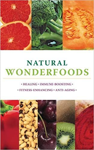 Natural Wonderfoods: 100 Amazing Foods for Healing, Immune-Boosting, Fitness-Enhancing, Anti-Ageing by Bartimeus, Paula, Haigh, Charlotte, Merson, Sarah (2011)