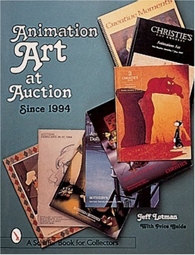 Animation Art at Auction: Since 1994 (Schiffer Book for Collectors)