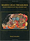 Mardi Gras Treasures: Float Designs of the Golden Age (Vol 2)