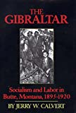The Gibraltar: Socialism and Labor in Butte, Montana, 1895-1920