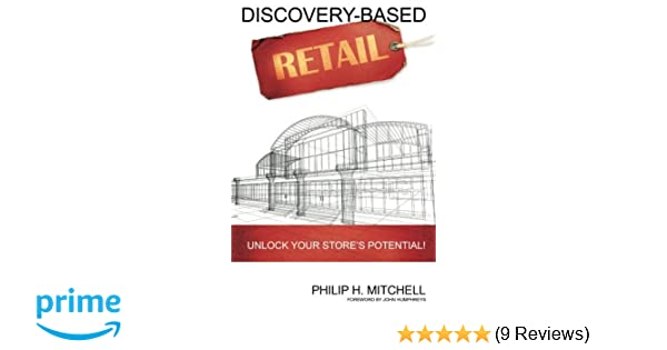 Discovery based retail unlock your stores potential philip h discovery based retail unlock your stores potential philip h mitchell 9781489544445 amazon books fandeluxe Gallery