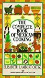 Complete Book of Mexican Cooking, Elisabeth L. Ortiz and Elisabeth Ortiz, 0345325591