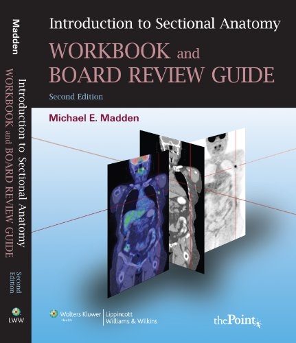 Introduction to Sectional Anatomy Workbook and Board Review Guide (Point (Lippincott Williams & Wilkins))