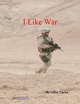 I Like War by [Taylor, Allen]