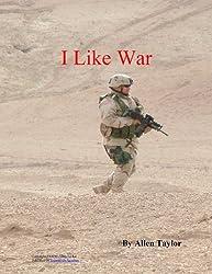 I Like War