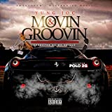 Movin & Groovin (feat. Polo 2G) (Clean)