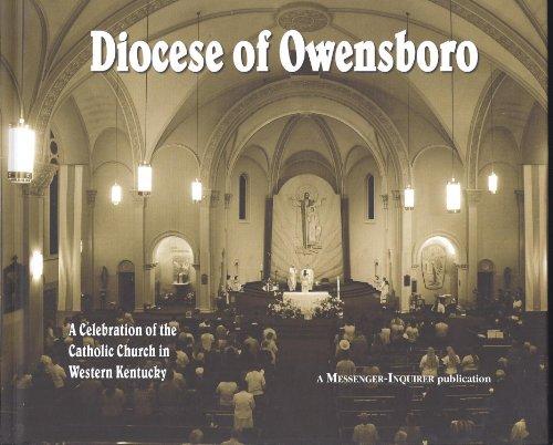 Diocese Of Owensboro, A Celebration Of The Catholic Church In Western Kentucky - Beck Schofield (Editor) Glenn