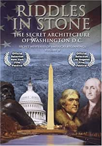 Riddles in Stone - Secret Mysteries of America's Beginnings Volume II: Secret Architecture of Washington, D.C.