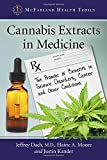 marijuana extract - Cannabis Extracts in Medicine: The Promise of Benefits in Seizure Disorders, Cancer and Other Conditions (Mcfarland Health Topics)