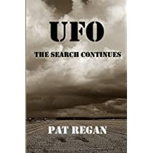 UFO - The Search Continues by Mr Pat Regan (2015-04-05)