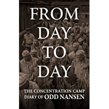 From Day to Day: The Concentration Camp Diary of Odd Nansen