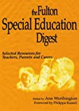 Fulton Special Education Digest, Ann Worthington and Philippa Russell, 1853466212