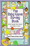 The Baby Name Survey Book: What People Think About Your Baby's Name
