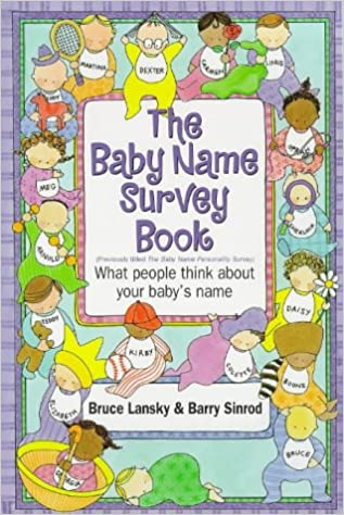 The Baby Name Survey Book What People Think About Your Baby S Name