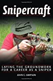 img - for Snipercraft: Laying the Groundwork for a Career as a Sniper by John C. Simpson (2013-11-01) book / textbook / text book