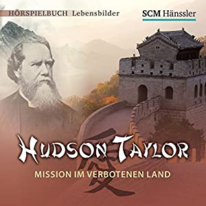 Hudson Taylor Hörspiel