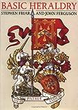 Basic Heraldry, Stephen Friar and John Ferguson, 0393034631