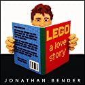LEGO: A Love Story Audiobook by Jonathan Bender Narrated by Jeremy Gage