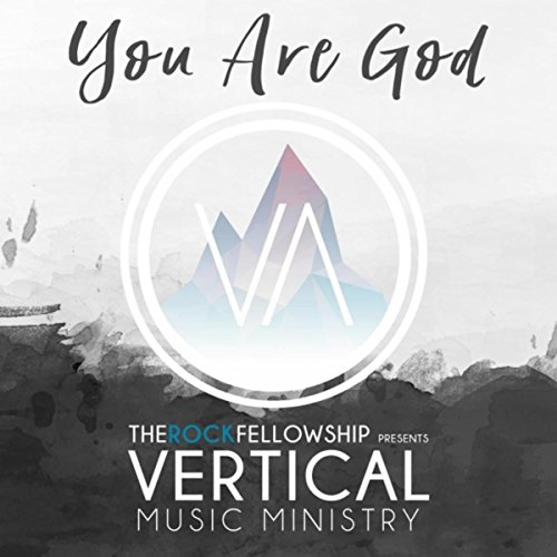 You Are God (Live) [feat. Vertical Music Ministry]