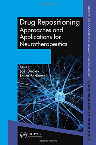 Drug Repositioning: Approaches and Applications for Neurotherapeutics (Frontiers in Neurotherapeutics Series)