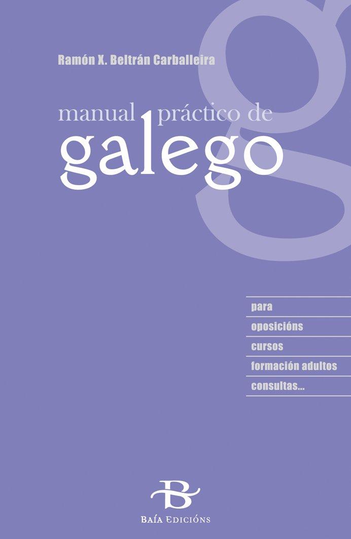 Manual práctico de galego Manuais de galego e dicionarios: Amazon.es: Beltrán Carballeira, Ramón: Libros