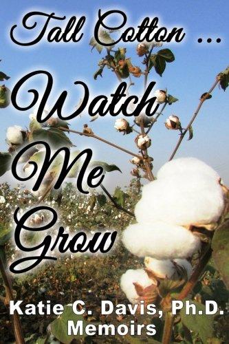 Tall Cotton...Watch Me Grow