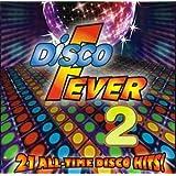 Disco Fever - 21 All-Time Disco Hits 2