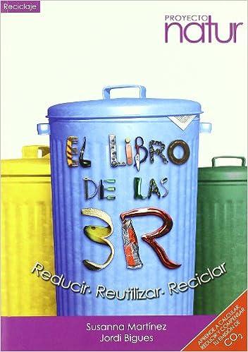 Reducir - Reutilizar - Reciclar Reciclaje: Amazon.es: S. Martinez, J. Bigues: Libros