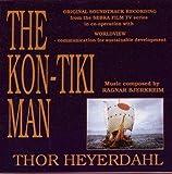 The Kon-Tiki Man. Original Television Soundtrack Recording. Ragmar Bjerkreim. Thor Heyerdahl