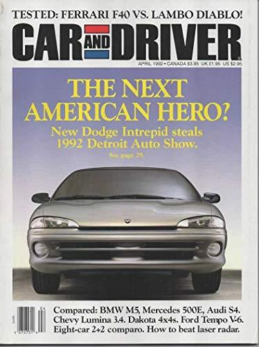 (CAR & DRIVER Magazine, April 1992 - Ferrari F40 Vs Lambo Diablo, Dodge Intrepid, Comparo: BMW M5/Mercedes 500E/Audi S$, 8 Car 2+2 Comparo, Lumina 3.4, Dakota 4X4, etc.)