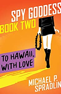 To Hawaii, with Love (Spy Goddess Book 2)