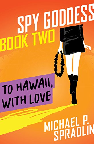 To Hawaii, with Love (Spy Goddess Book 2) (Beverly Drive In)
