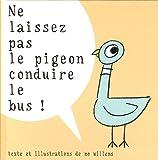 Ne laissez pas le pigeon conduire le bus !