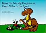 Frank the Frogasaurus Meets T-Rex in the Forest, Victor H. Hahn, 0929765788