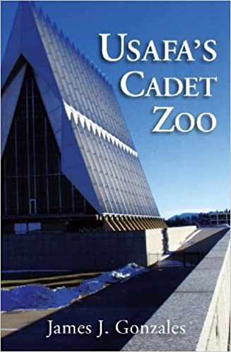 Book USAFA'S Cadet Zoo by James J. Gonzales (2009-05-03)