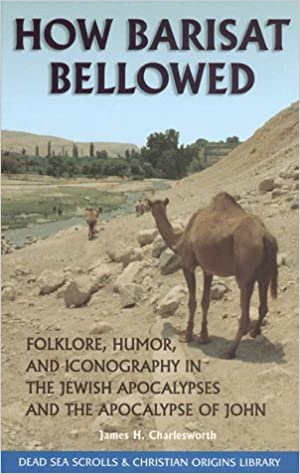 Download How Barisat Bellowed: Folklore, Humor, and Iconography in the Jewish Apocalypses and the Apocalypse of John  (The Dead Sea Scrolls & Christian Origins Library, Vol. 3) PDF, azw (Kindle)