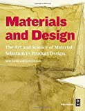 Materials and Design : The Art and Science of Material Selection in Product Design, Johnson, Kara and Ashby, Michael F., 0080982050