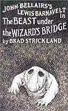 The Beast under the Wizard's Bridge, Brad Strickland, 0803722206