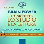 Brain Power: Tecniche per lo studio e la lettura   Paul L. Green