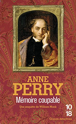 Mémoire coupable (16) Poche – 14 mai 2009 Anne PERRY Florence BERTRAND 10 X 18 2264047887