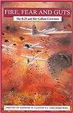 Fire, Fear and Guts, Raymond Clanton, 0962525324