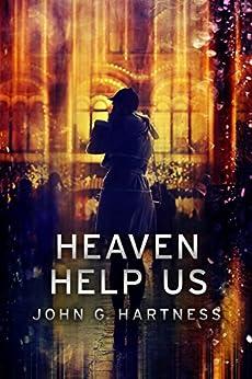 Heaven Help Us (Quincy Harker, Demon Hunter Book 7) by [Hartness, John