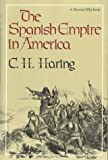 The Spanish Empire in America, Clarence H. Haring, 0156847019