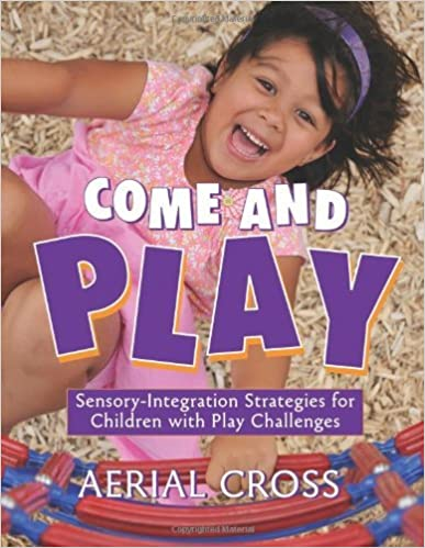 Book Come and Play: Sensory-Integration Strategies for Children with Play Challenges by Aerial Cross (2010-10-19)