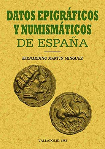 Datos epigráficos y numismáticos de España: Amazon.es: Martín Mínguez, Bernardino: Libros