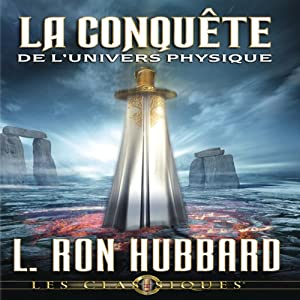 La Conquête de l'Univers Physique [Conquest of the Physical Universe] Audiobook