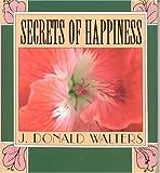 Secrets of Happiness, J. Donald Walters, 1565890256