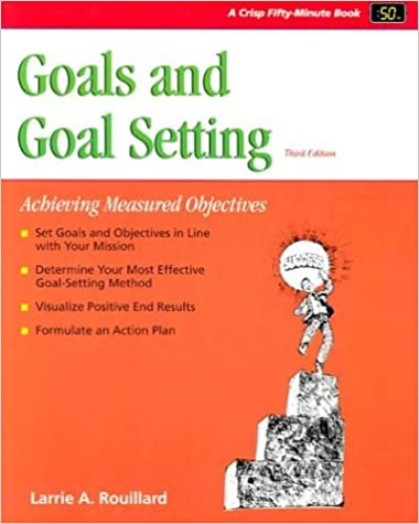 Crisp goals and goal setting third edition achieving measured crisp goals and goal setting third edition achieving measured objectives fifty minute series 3rd edition fandeluxe Images